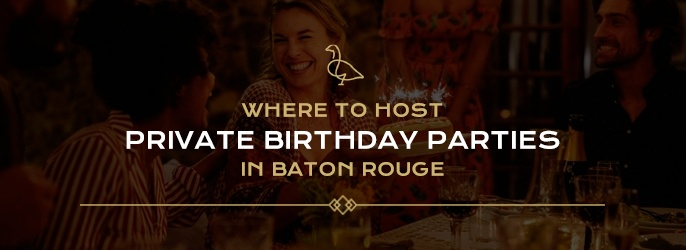 Where To Host Private Birthday Parties In Baton Rouge The Gregory
